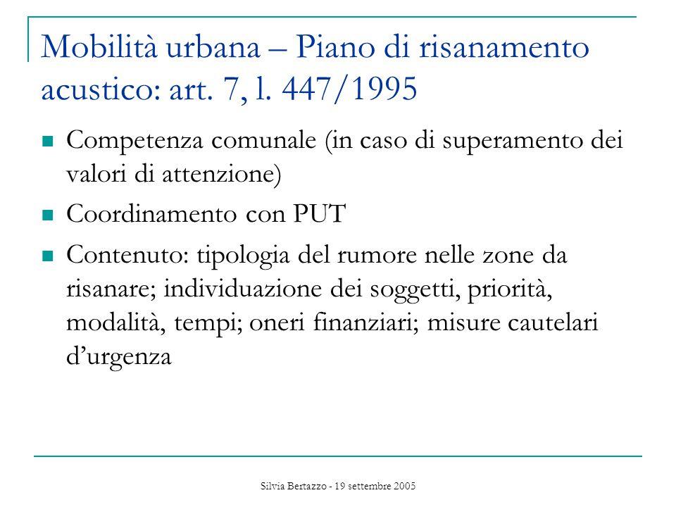 Silvia Bertazzo - 19 settembre 2005 Mobilità urbana – Piano di risanamento acustico: art.