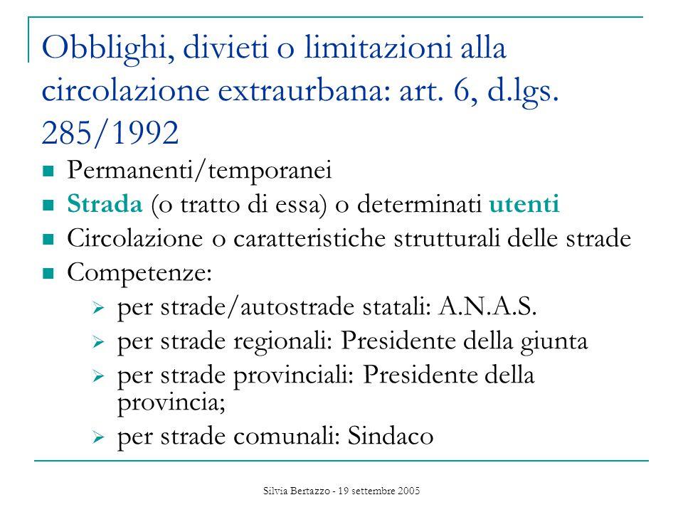 Silvia Bertazzo - 19 settembre 2005 Obblighi, divieti o limitazioni alla circolazione extraurbana: art.