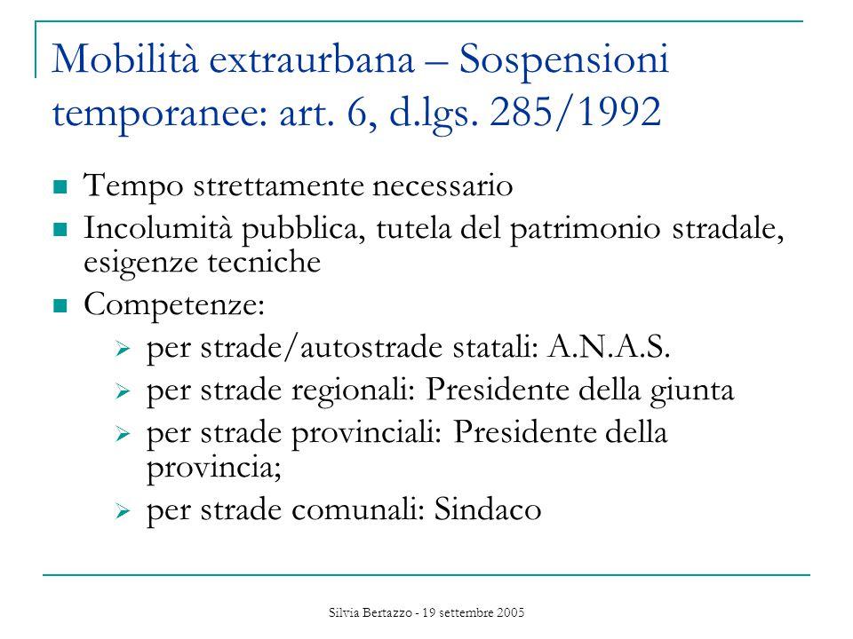 Silvia Bertazzo - 19 settembre 2005 Mobilità extraurbana – Sospensioni temporanee: art.