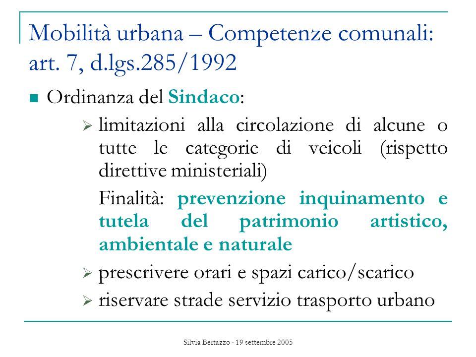 Silvia Bertazzo - 19 settembre 2005 Mobilità urbana – Competenze comunali: art.