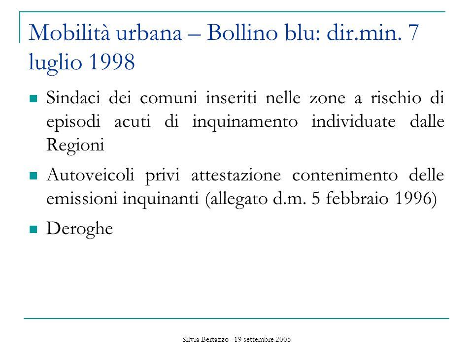 Silvia Bertazzo - 19 settembre 2005 Mobilità urbana – Bollino blu: dir.min.
