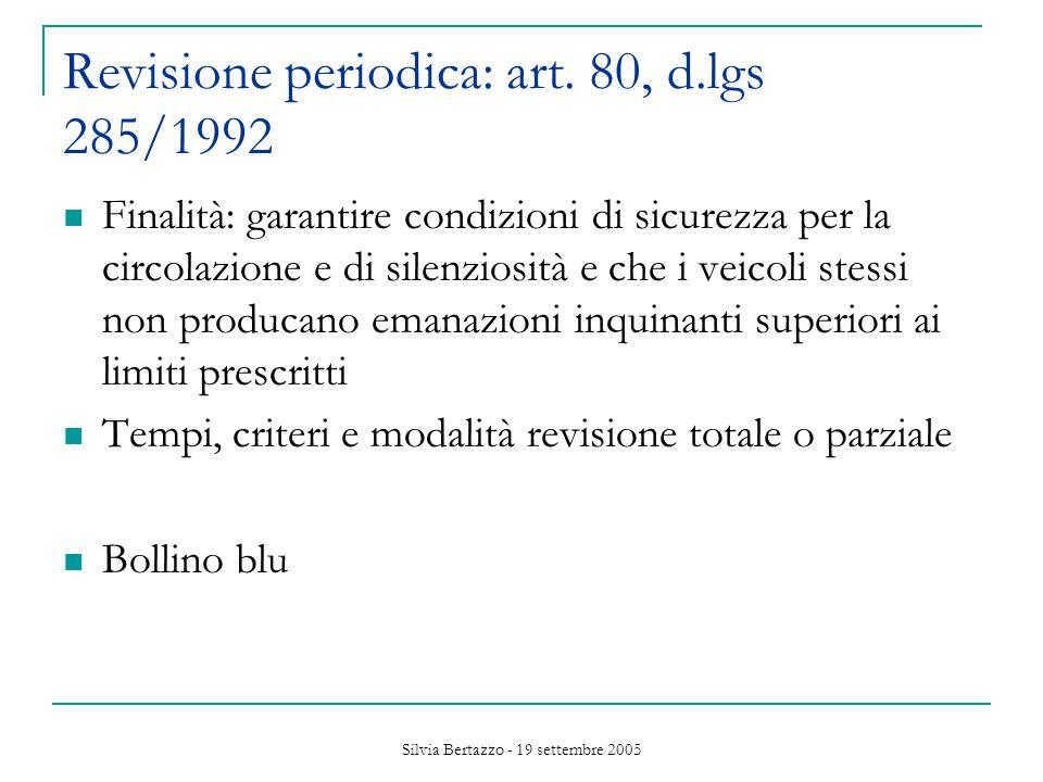 Silvia Bertazzo - 19 settembre 2005 Revisione periodica: art.