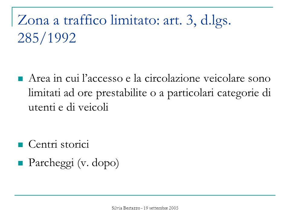 Silvia Bertazzo - 19 settembre 2005 Zona a traffico limitato: art.