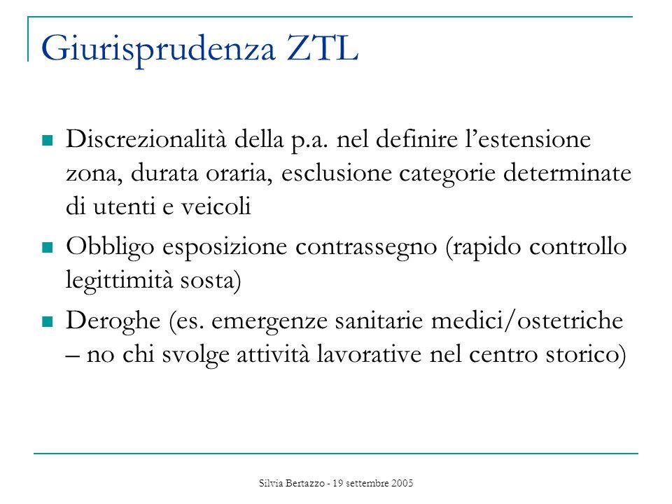 Silvia Bertazzo - 19 settembre 2005 Giurisprudenza ZTL Discrezionalità della p.a.