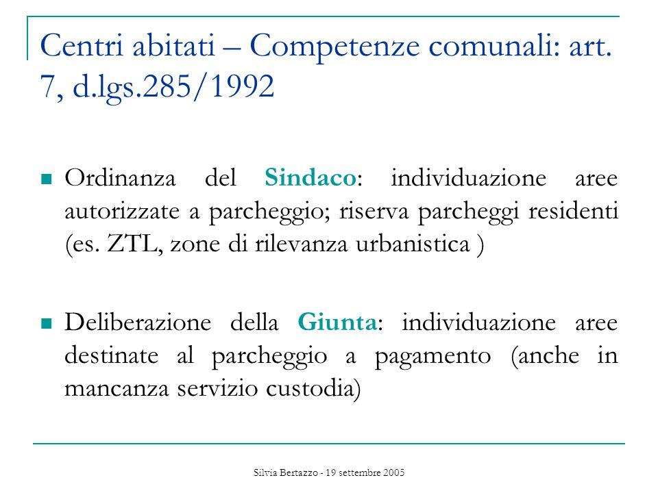 Silvia Bertazzo - 19 settembre 2005 Centri abitati – Competenze comunali: art.