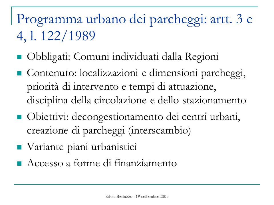 Silvia Bertazzo - 19 settembre 2005 Programma urbano dei parcheggi: artt.