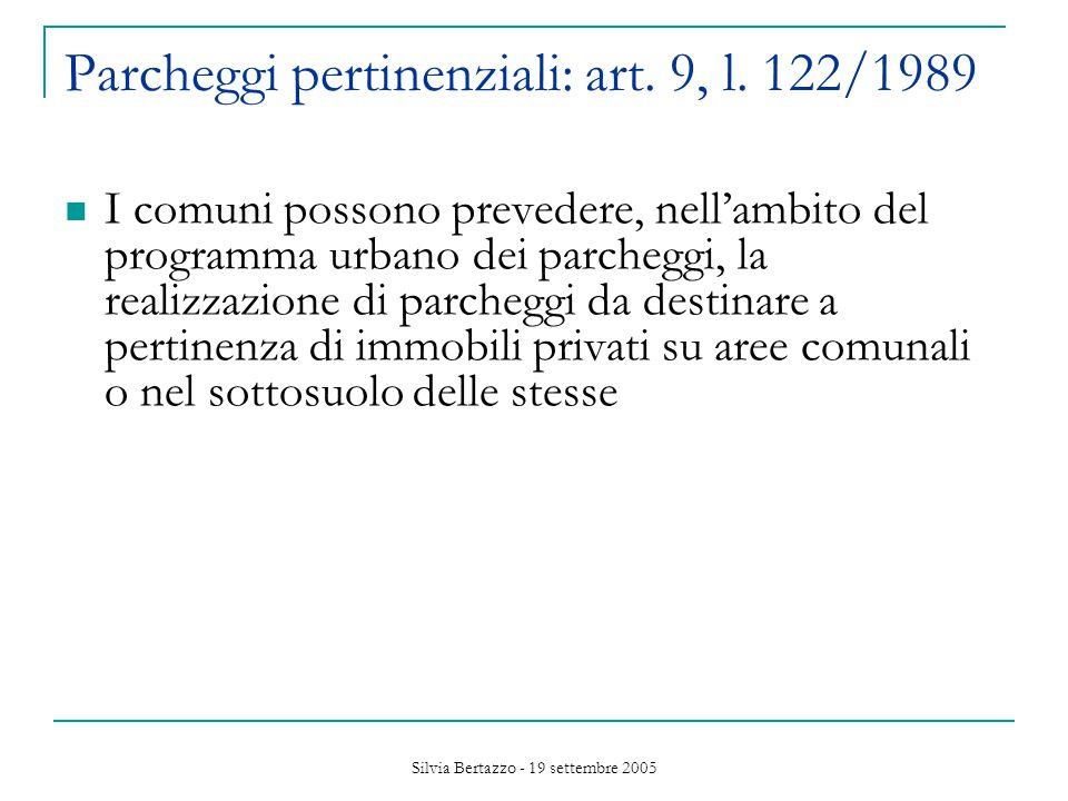 Silvia Bertazzo - 19 settembre 2005 Parcheggi pertinenziali: art.
