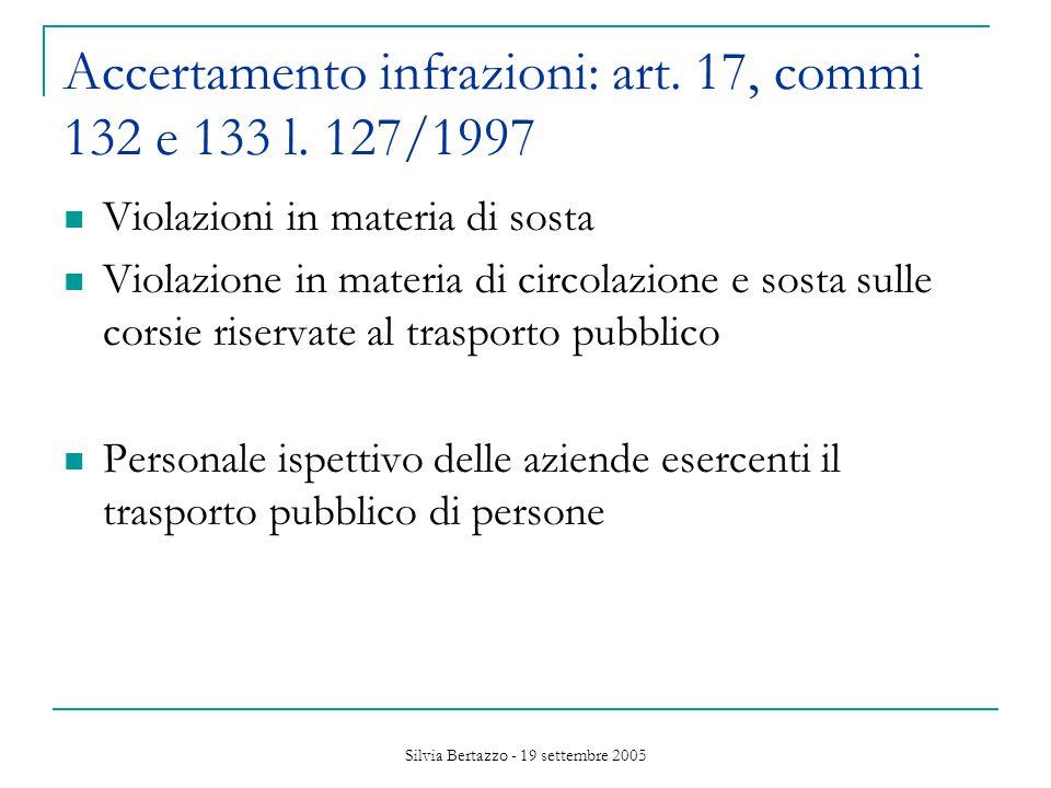 Silvia Bertazzo - 19 settembre 2005 Accertamento infrazioni: art.