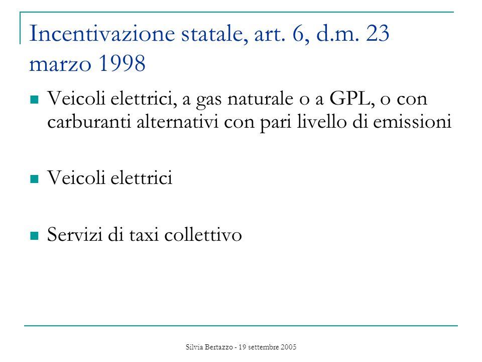 Silvia Bertazzo - 19 settembre 2005 Incentivazione statale, art.