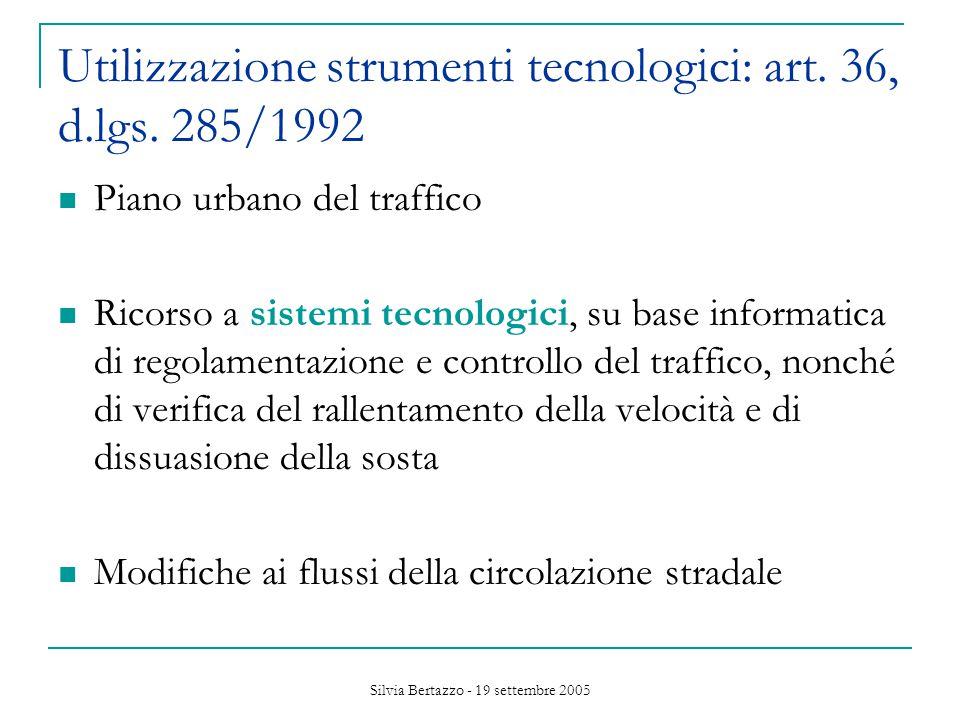 Silvia Bertazzo - 19 settembre 2005 Utilizzazione strumenti tecnologici: art.