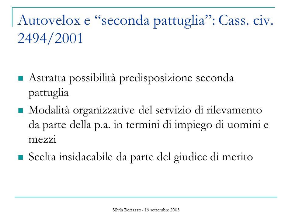 Silvia Bertazzo - 19 settembre 2005 Autovelox e seconda pattuglia : Cass.