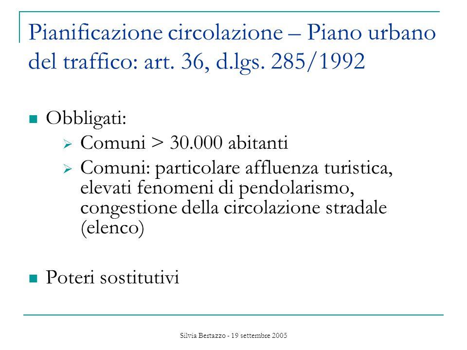 Silvia Bertazzo - 19 settembre 2005 Pianificazione circolazione - Piano del traffico per la viabilità extraurbana: art.