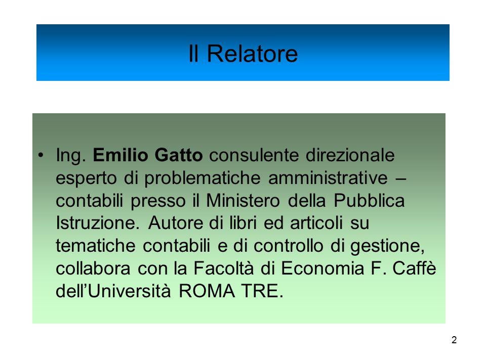2 Ing. Emilio Gatto consulente direzionale esperto di problematiche amministrative – contabili presso il Ministero della Pubblica Istruzione. Autore d