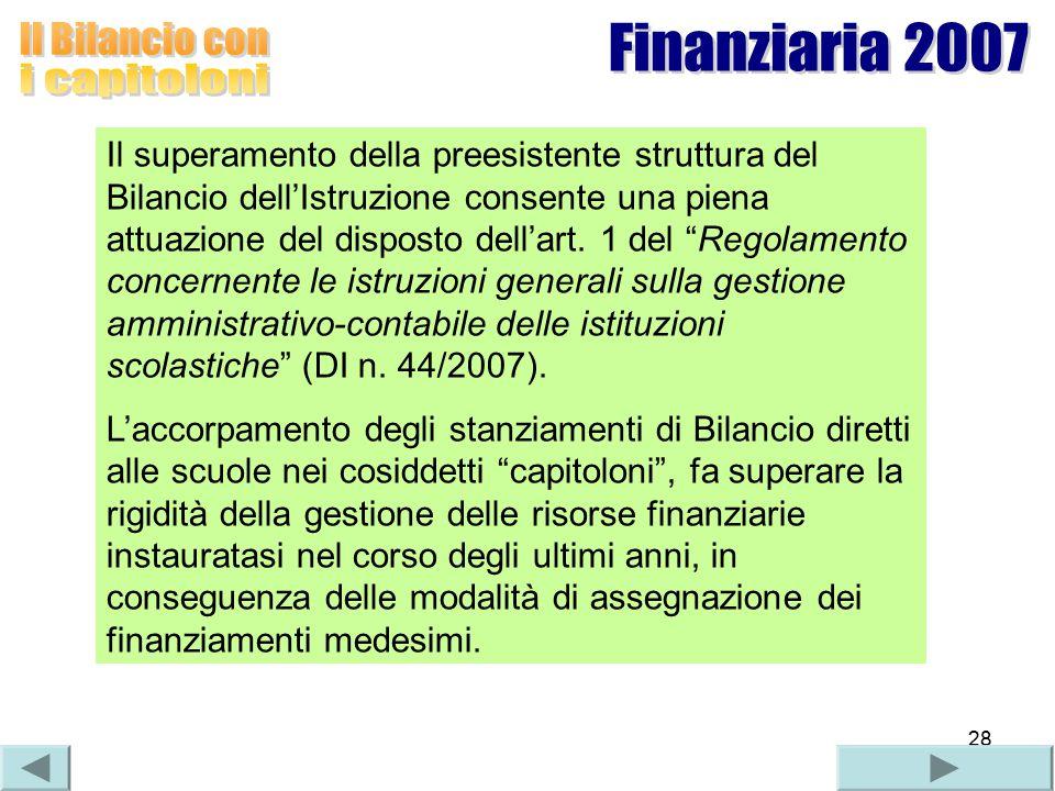 28 Il superamento della preesistente struttura del Bilancio dell'Istruzione consente una piena attuazione del disposto dell'art.