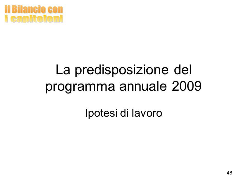 48 La predisposizione del programma annuale 2009 Ipotesi di lavoro