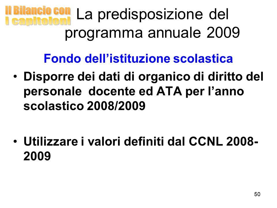 50 Fondo dell'istituzione scolastica Disporre dei dati di organico di diritto del personale docente ed ATA per l'anno scolastico 2008/2009 Utilizzare