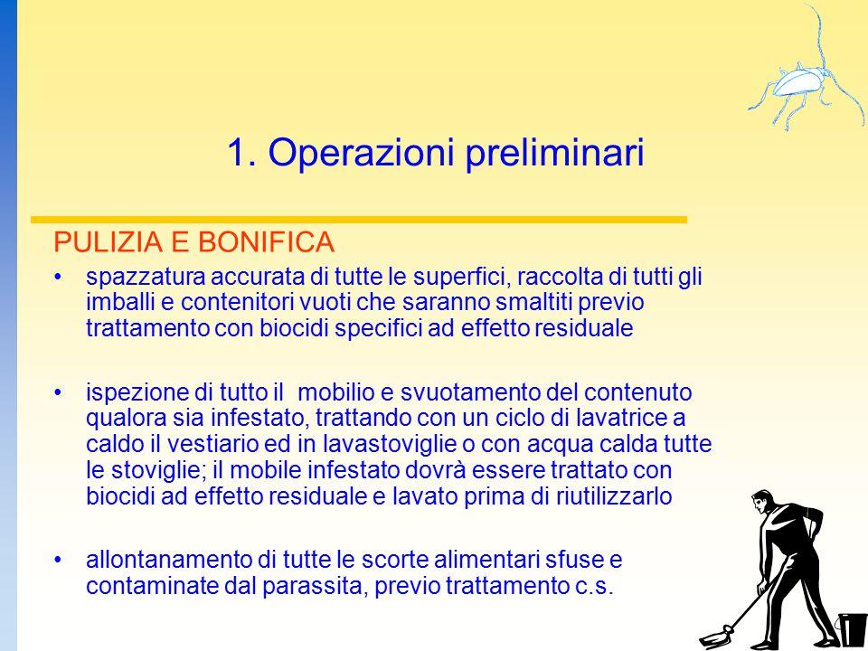 1. Operazioni preliminari PULIZIA E BONIFICA spazzatura accurata di tutte le superfici, raccolta di tutti gli imballi e contenitori vuoti che saranno
