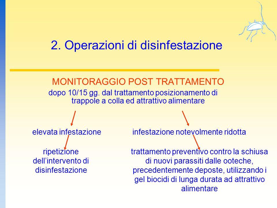 2. Operazioni di disinfestazione MONITORAGGIO POST TRATTAMENTO dopo 10/15 gg. dal trattamento posizionamento di trappole a colla ed attrattivo aliment