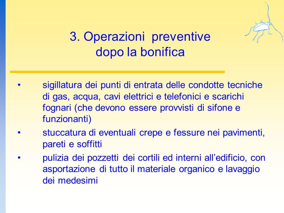 3. Operazioni preventive dopo la bonifica sigillatura dei punti di entrata delle condotte tecniche di gas, acqua, cavi elettrici e telefonici e scaric