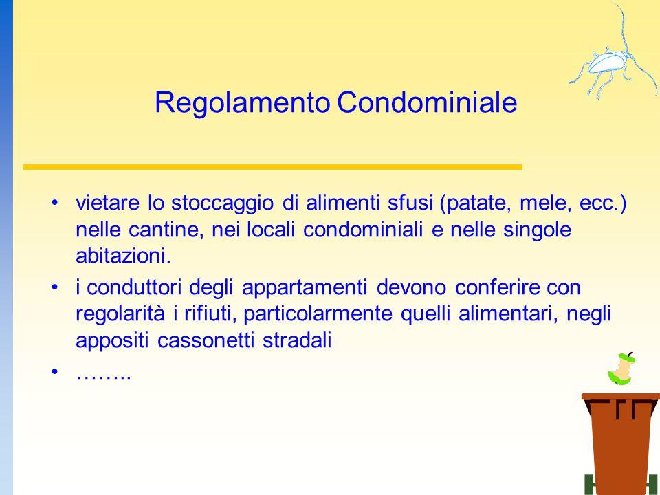 Regolamento Condominiale vietare lo stoccaggio di alimenti sfusi (patate, mele, ecc.) nelle cantine, nei locali condominiali e nelle singole abitazion