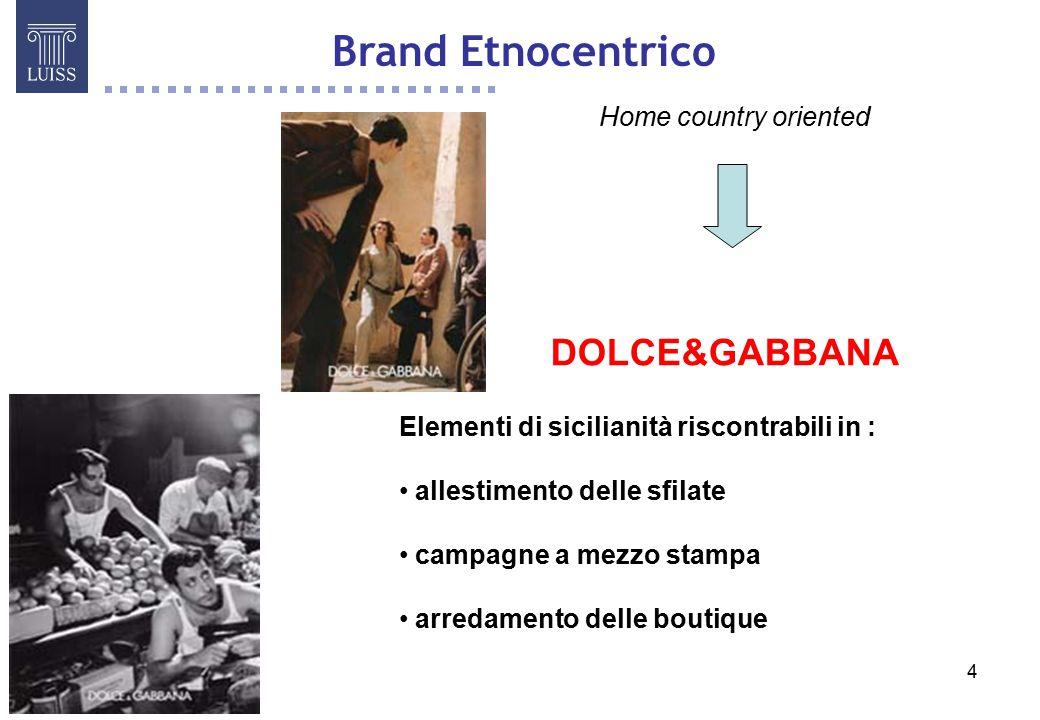 4 Home country oriented DOLCE&GABBANA Elementi di sicilianità riscontrabili in : allestimento delle sfilate campagne a mezzo stampa arredamento delle boutique Brand Etnocentrico