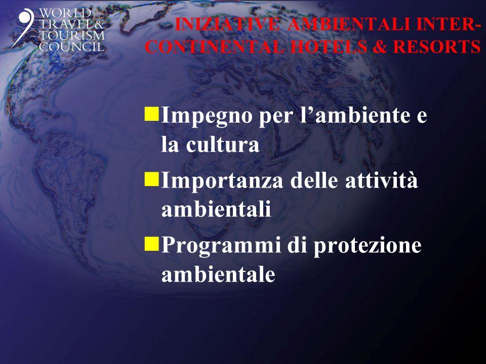 INIZIATIVE AMBIENTALI INTER- CONTINENTAL HOTELS & RESORTS nImpegno per l'ambiente e la cultura nImportanza delle attività ambientali nProgrammi di protezione ambientale