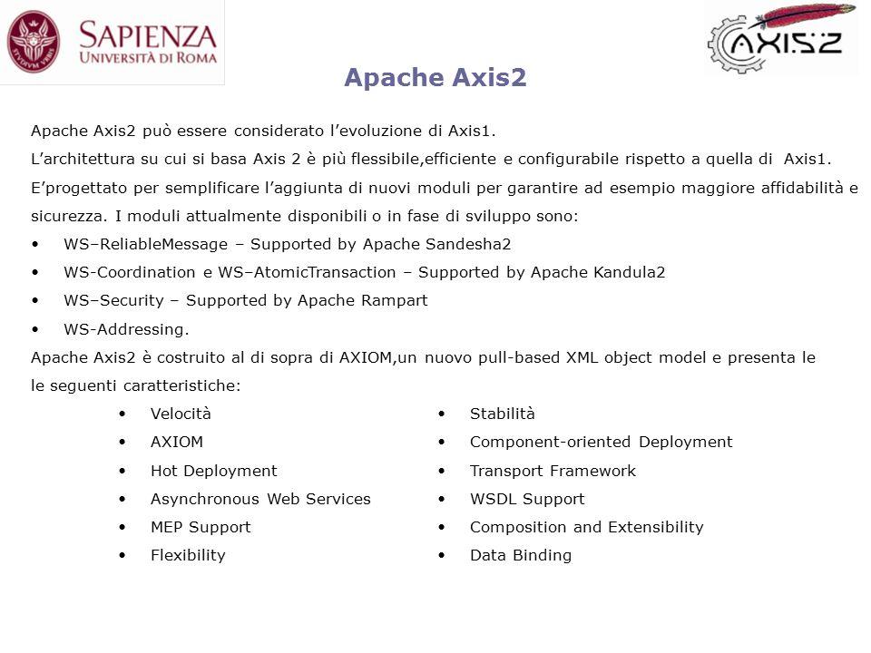 Apache Axis2 Apache Axis2 può essere considerato l'evoluzione di Axis1.