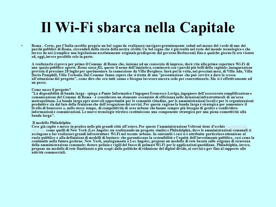 Il Wi-Fi sbarca nella Capitale Roma - Certo, per l Italia sarebbe proprio un bel sogno da realizzare: navigare gratuitamente seduti nel mezzo del verde di uno dei parchi pubblici di Roma, circondati dalla storia della nostra civiltà.