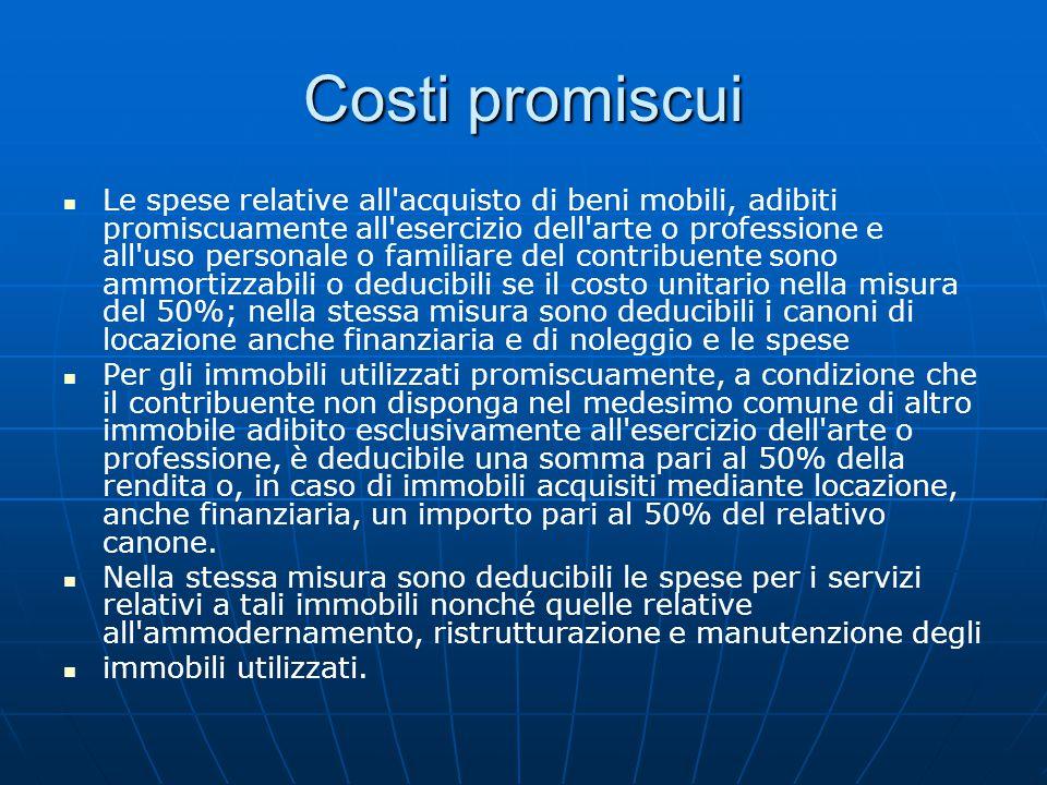 Costi promiscui Le spese relative all'acquisto di beni mobili, adibiti promiscuamente all'esercizio dell'arte o professione e all'uso personale o fami