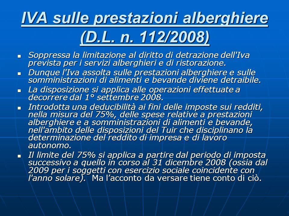 IVA sulle prestazioni alberghiere (D.L. n. 112/2008) Soppressa la limitazione al diritto di detrazione dell'Iva prevista per i servizi alberghieri e d