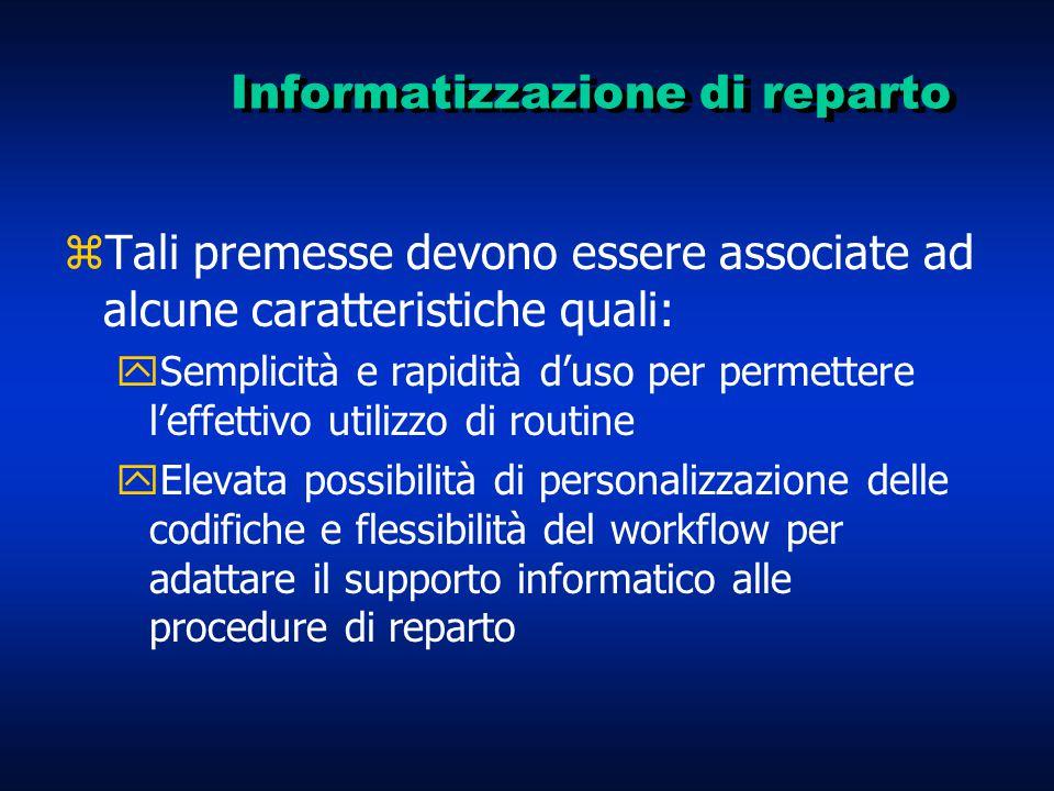 Informatizzazione di reparto zTali premesse devono essere associate ad alcune caratteristiche quali: ySemplicità e rapidità d'uso per permettere l'eff