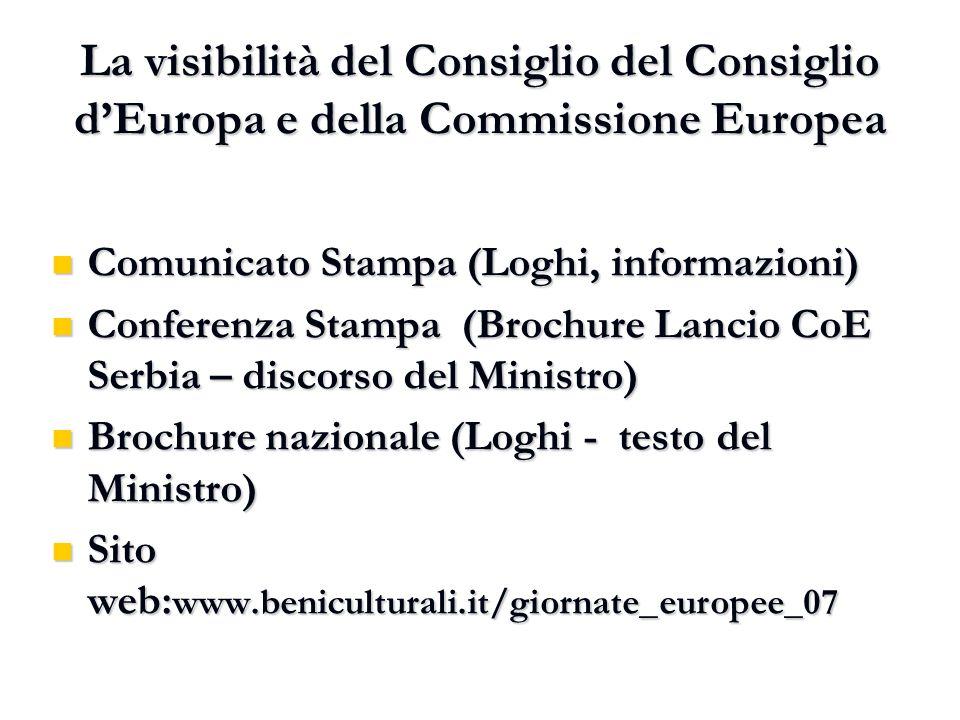 La visibilità del Consiglio del Consiglio d'Europa e della Commissione Europea Comunicato Stampa (Loghi, informazioni) Comunicato Stampa (Loghi, infor