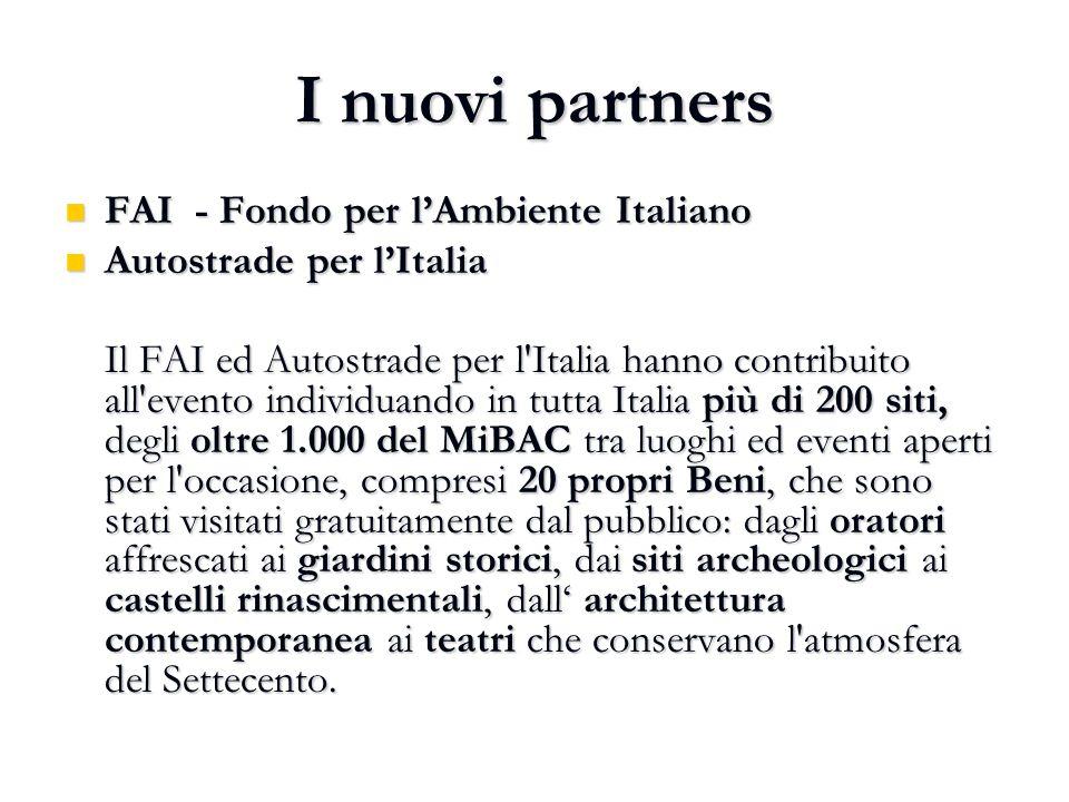 I nuovi partners FAI - Fondo per l'Ambiente Italiano FAI - Fondo per l'Ambiente Italiano Autostrade per l'Italia Autostrade per l'Italia Il FAI ed Aut