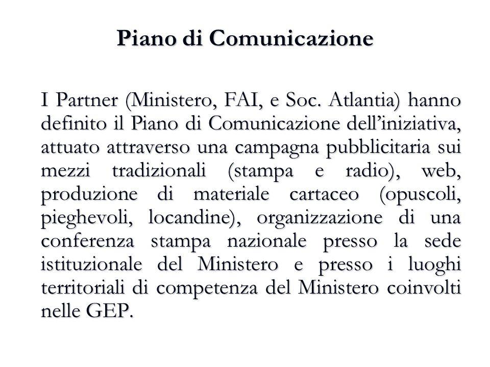 Piano di Comunicazione I Partner (Ministero, FAI, e Soc. Atlantia) hanno definito il Piano di Comunicazione dell'iniziativa, attuato attraverso una ca