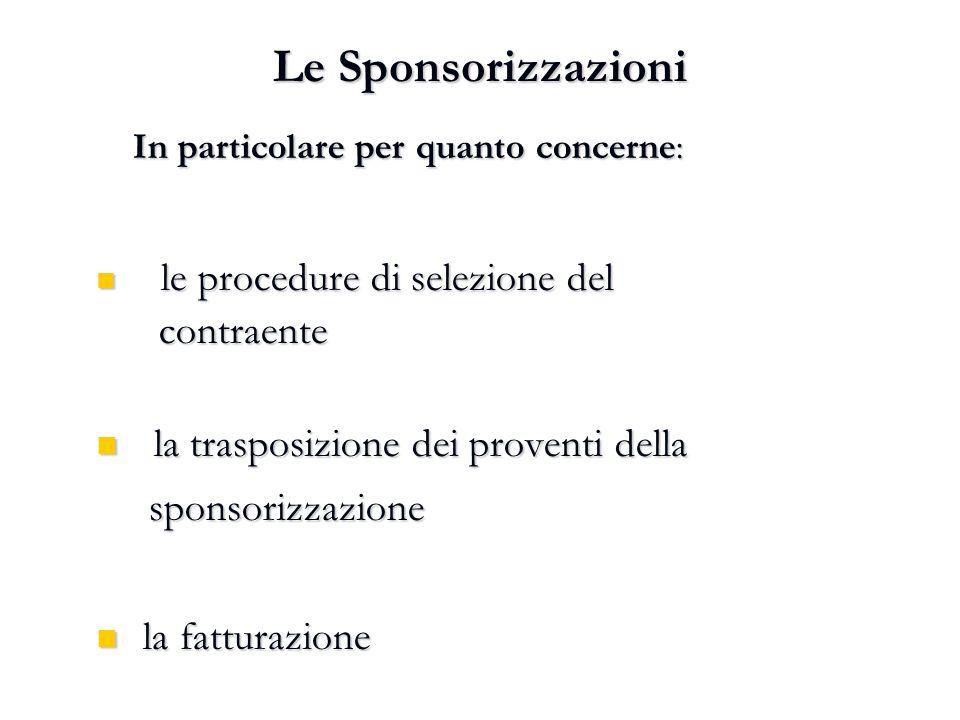 Le Sponsorizzazioni In particolare per quanto concerne: le procedure di selezione del le procedure di selezione del contraente contraente la trasposiz
