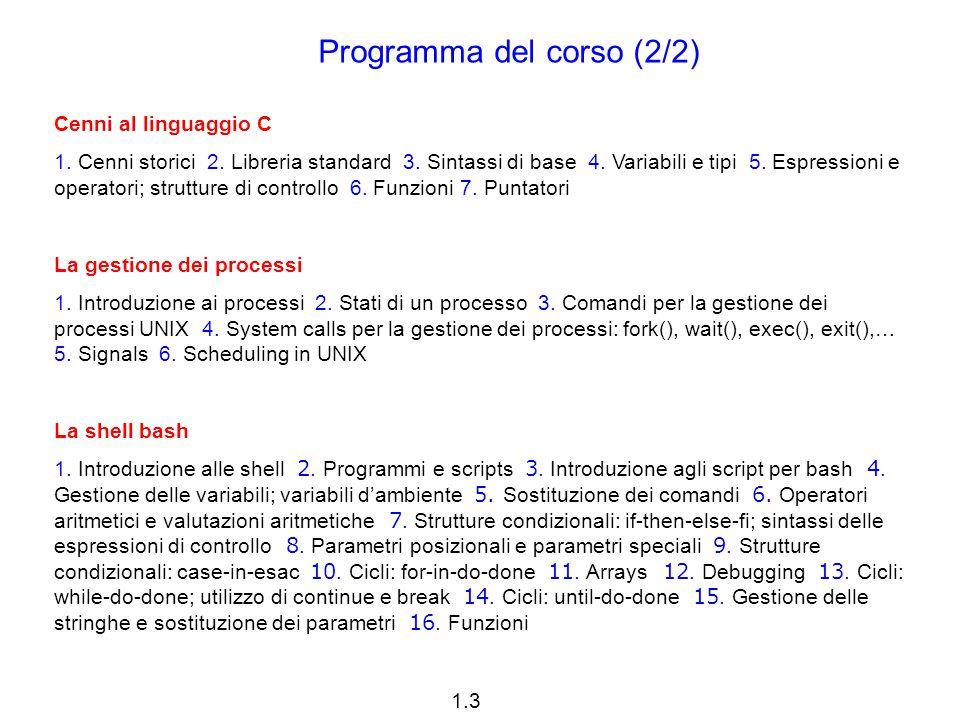 1.4 Modalità di esame L esame consiste nella realizzazione di scripts che risolvono un esercizio assegnato dal docente.