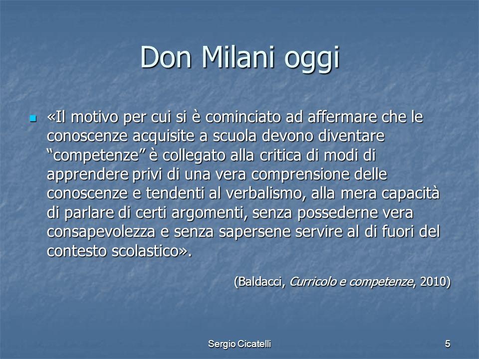 """Sergio Cicatelli5 Don Milani oggi «Il motivo per cui si è cominciato ad affermare che le conoscenze acquisite a scuola devono diventare """"competenze"""" è"""
