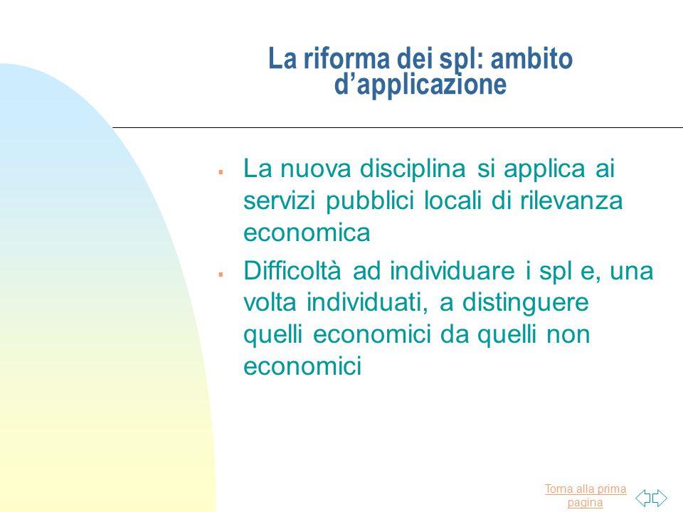 Torna alla prima pagina La riforma dei spl: ambito d'applicazione  La nuova disciplina si applica ai servizi pubblici locali di rilevanza economica 