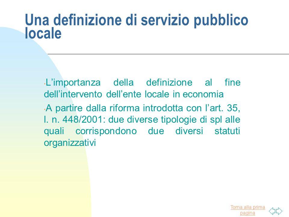 Torna alla prima pagina Una definizione di servizio pubblico locale L'importanza della definizione al fine dell'intervento dell'ente locale in economi