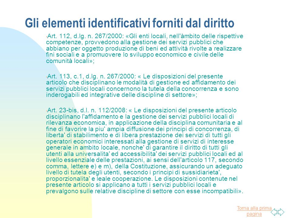 Torna alla prima pagina Gli elementi identificativi forniti dal diritto Art. 112, d.lg. n. 267/2000: «Gli enti locali, nell'àmbito delle rispettive co
