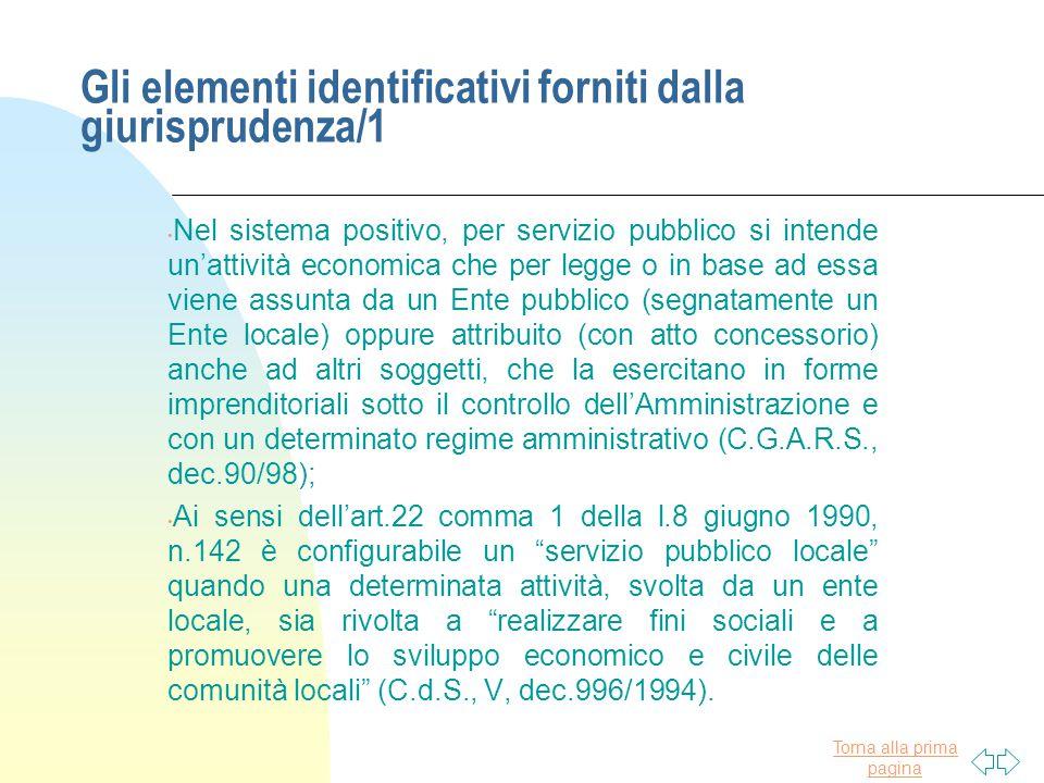 Torna alla prima pagina Gli elementi identificativi forniti dalla giurisprudenza/1 Nel sistema positivo, per servizio pubblico si intende un'attività