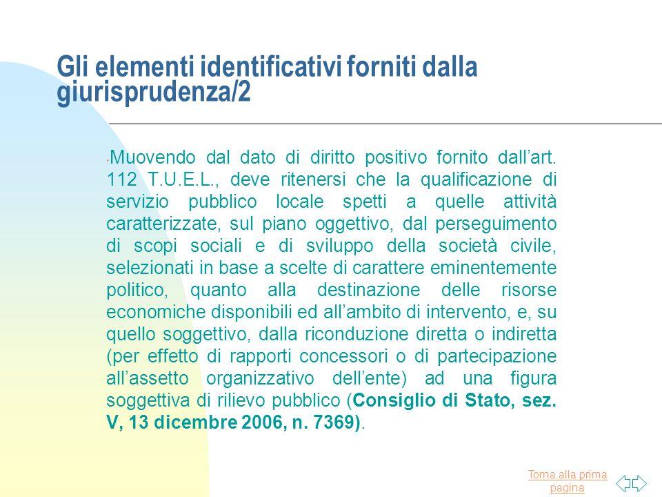 Torna alla prima pagina Gli elementi identificativi forniti dalla giurisprudenza/2 Muovendo dal dato di diritto positivo fornito dall'art. 112 T.U.E.L