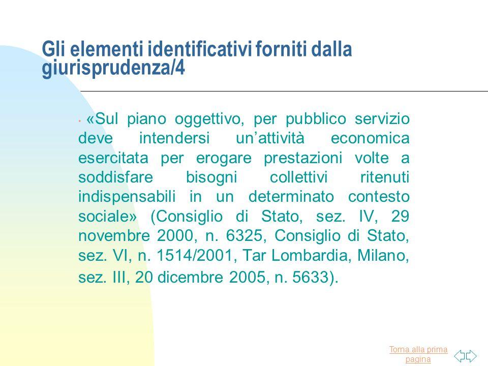 Torna alla prima pagina Gli elementi identificativi forniti dalla giurisprudenza/4 «Sul piano oggettivo, per pubblico servizio deve intendersi un'atti
