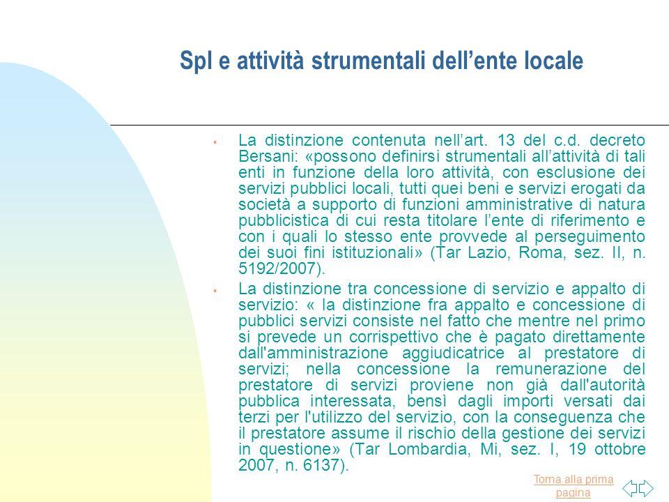Torna alla prima pagina Spl e attività strumentali dell'ente locale  La distinzione contenuta nell'art. 13 del c.d. decreto Bersani: «possono definir