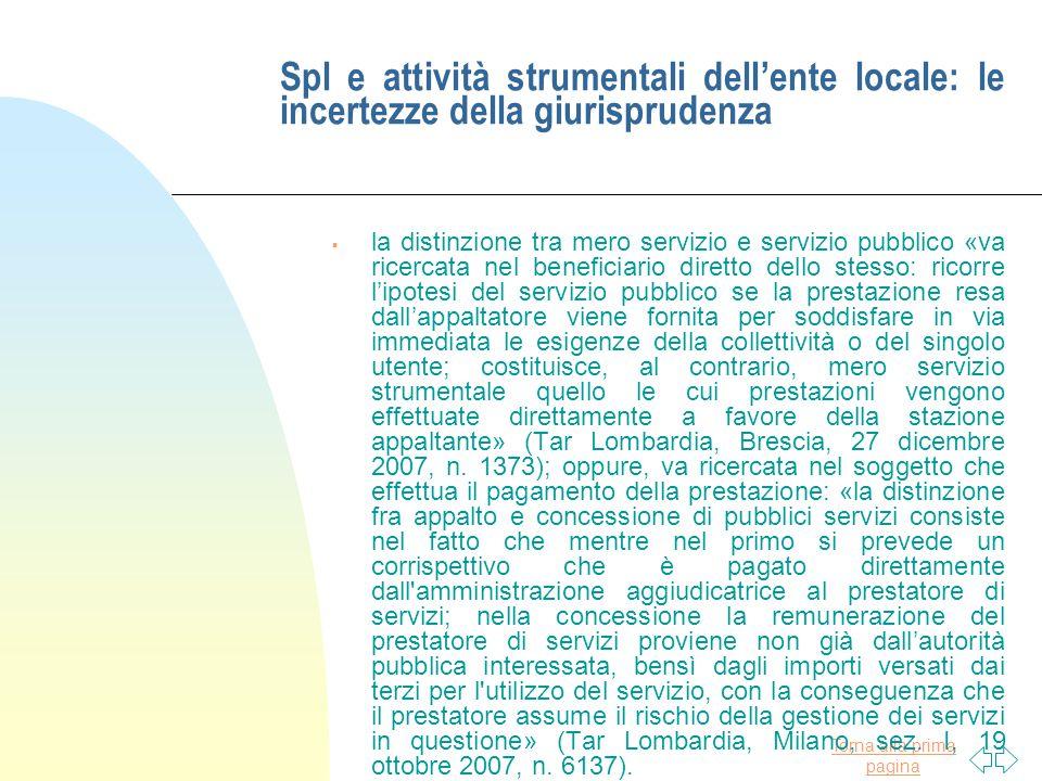 Torna alla prima pagina Spl e attività strumentali dell'ente locale: le incertezze della giurisprudenza  la distinzione tra mero servizio e servizio