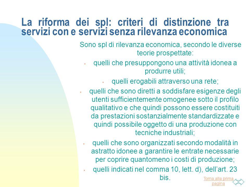 Torna alla prima pagina La riforma dei spl: criteri di distinzione tra servizi con e servizi senza rilevanza economica Sono spl di rilevanza economica