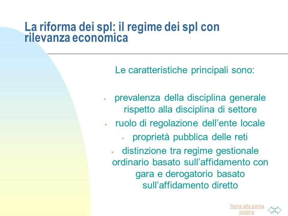 Torna alla prima pagina La riforma dei spl: il regime dei spl con rilevanza economica Le caratteristiche principali sono:  prevalenza della disciplin
