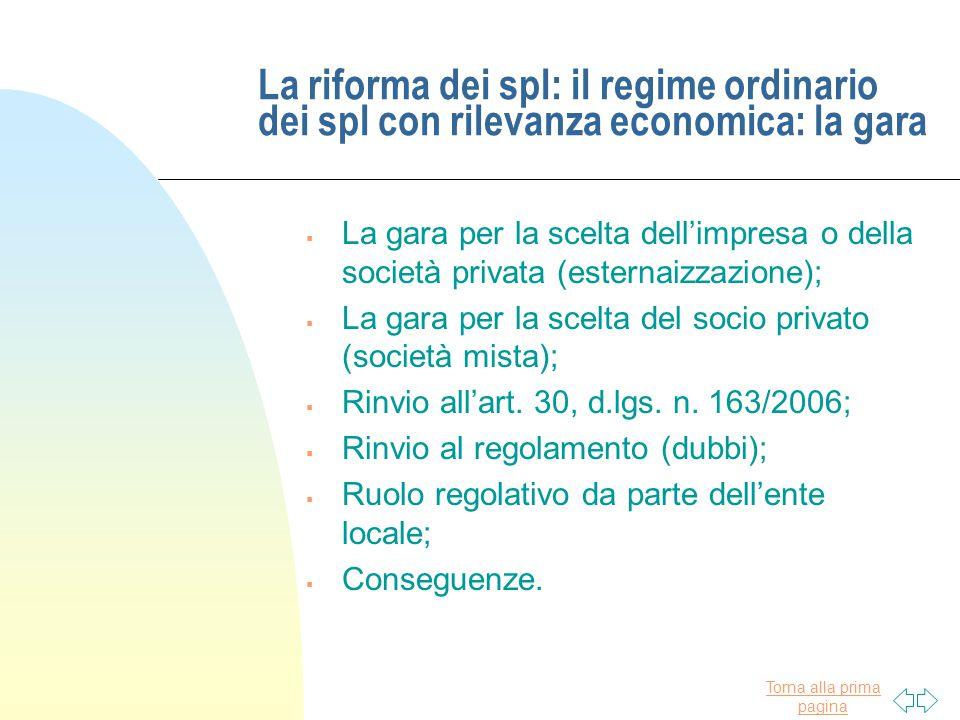 Torna alla prima pagina La riforma dei spl: il regime ordinario dei spl con rilevanza economica: la gara  La gara per la scelta dell'impresa o della