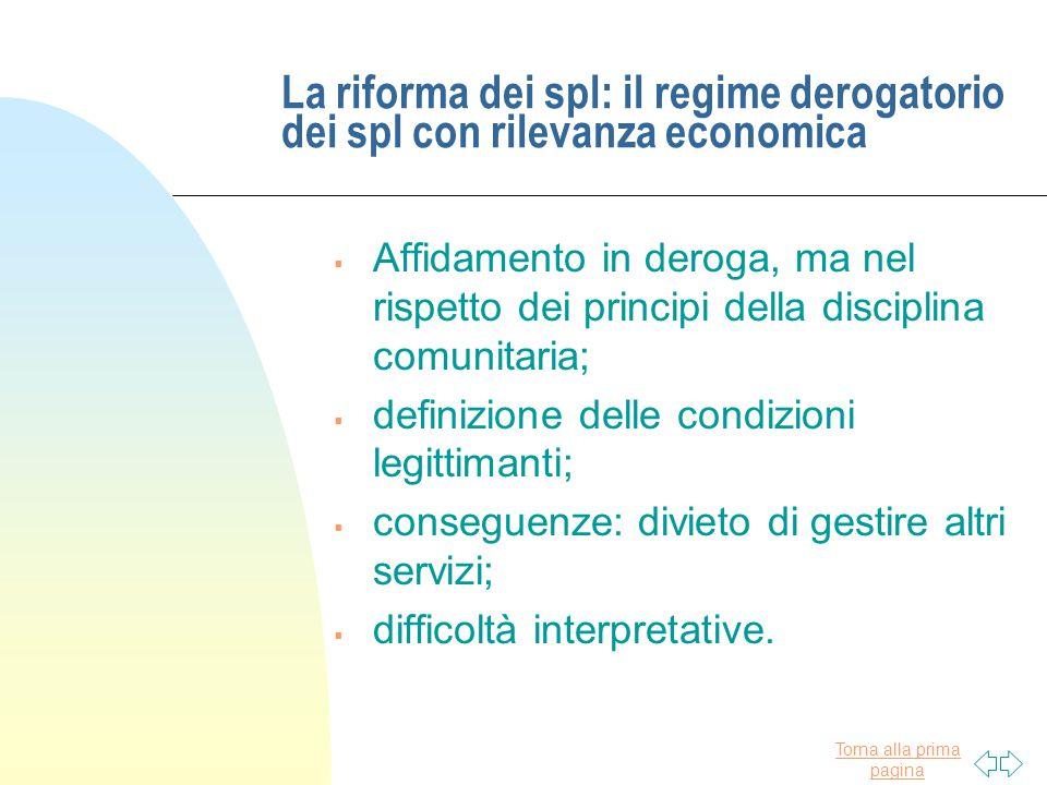 Torna alla prima pagina La riforma dei spl: il regime derogatorio dei spl con rilevanza economica  Affidamento in deroga, ma nel rispetto dei princip