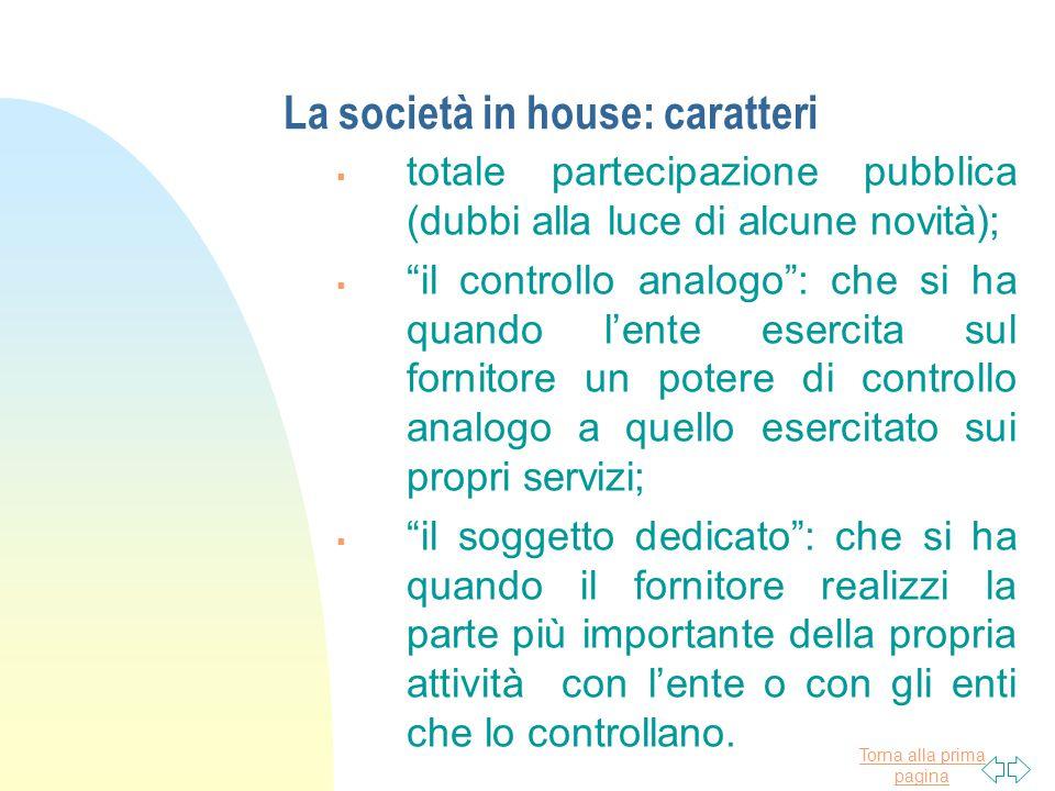 """Torna alla prima pagina La società in house: caratteri  totale partecipazione pubblica (dubbi alla luce di alcune novità);  """"il controllo analogo"""":"""